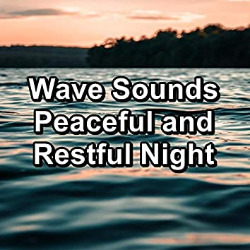Wave Sounds Peaceful and Restful Night