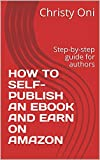 How To Self-Publish An Ebook And Earn On Amazon:...