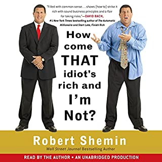 How Come That Idiot's Rich and I'm Not? audiobook cover art