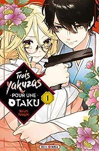 Trois Yakuzas pour une Otaku Edition simple Tome 1