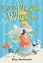 Mrs. Piggle Wiggle by Betty McDonald