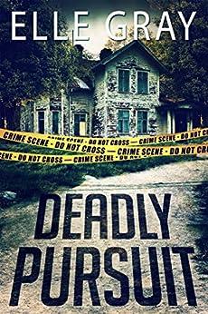 Deadly Pursuit: (Arrington Mystery) by [Elle Gray]