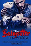 Bisexual Babysitter Milking Daddy & Best Friend : Lesbian FFM Menage First Time Older Man Younger Woman (Erotica Hot Female Romance, Adult Submission Seduction ... Group Stories Book 3) (English Edition)