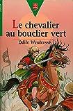 Le chevalier au bouclier vert - Illustrations de Yves Beaujard - Le livre de poche / Hachette - 01/01/2000
