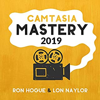 Camtasia Mastery 2019                   By:                                                                                                                                 Ron Hogue,                                                                                        Lon Naylor                               Narrated by:                                                                                                                                 Ron Hogue                      Length: 6 hrs and 1 min     Not rated yet     Overall 0.0