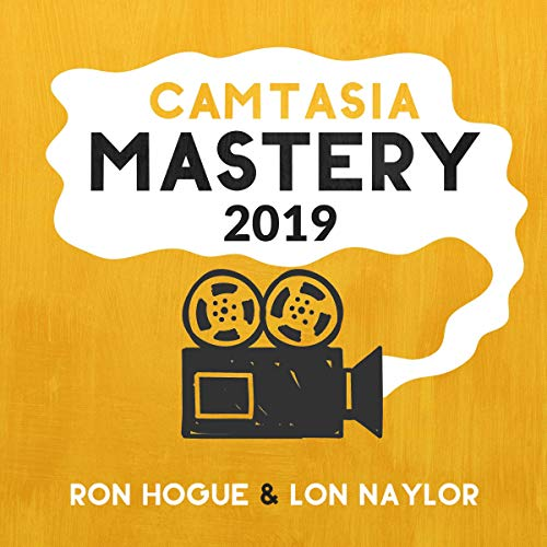 Camtasia Mastery 2019 audiobook cover art