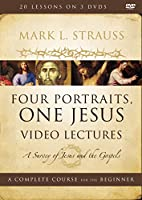 Four Portraits, One Jesus Video Lectures: A Survey of Jesus and the Gospels [DVD]