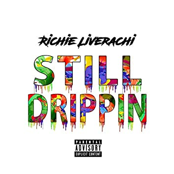 Still Drippin