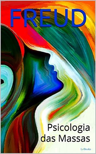 Psicologia das Massas e Análise do Eu (Freud Essencial)