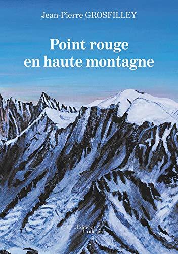 Point rouge en haute montagne (French Edition)