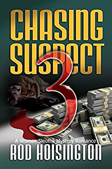 Chasing Suspect Three: A Women Sleuths Mystery Romance (Sandy Reid Mystery Series Book 4) by [Rod Hoisington]