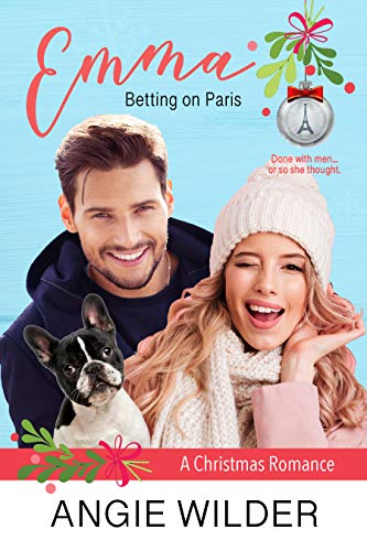 Emma: A Friends to Lovers Christmas Romantic Comedy (Betting on Paris)