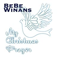 My Christmas Prayer by Bebe Winans (2003-11-18)