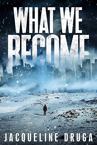 What We Become by [Jacqueline Druga]