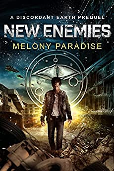 New Enemies: A Discordant Earth Series Prequel by [Melony Paradise, Clarissa Yeo]