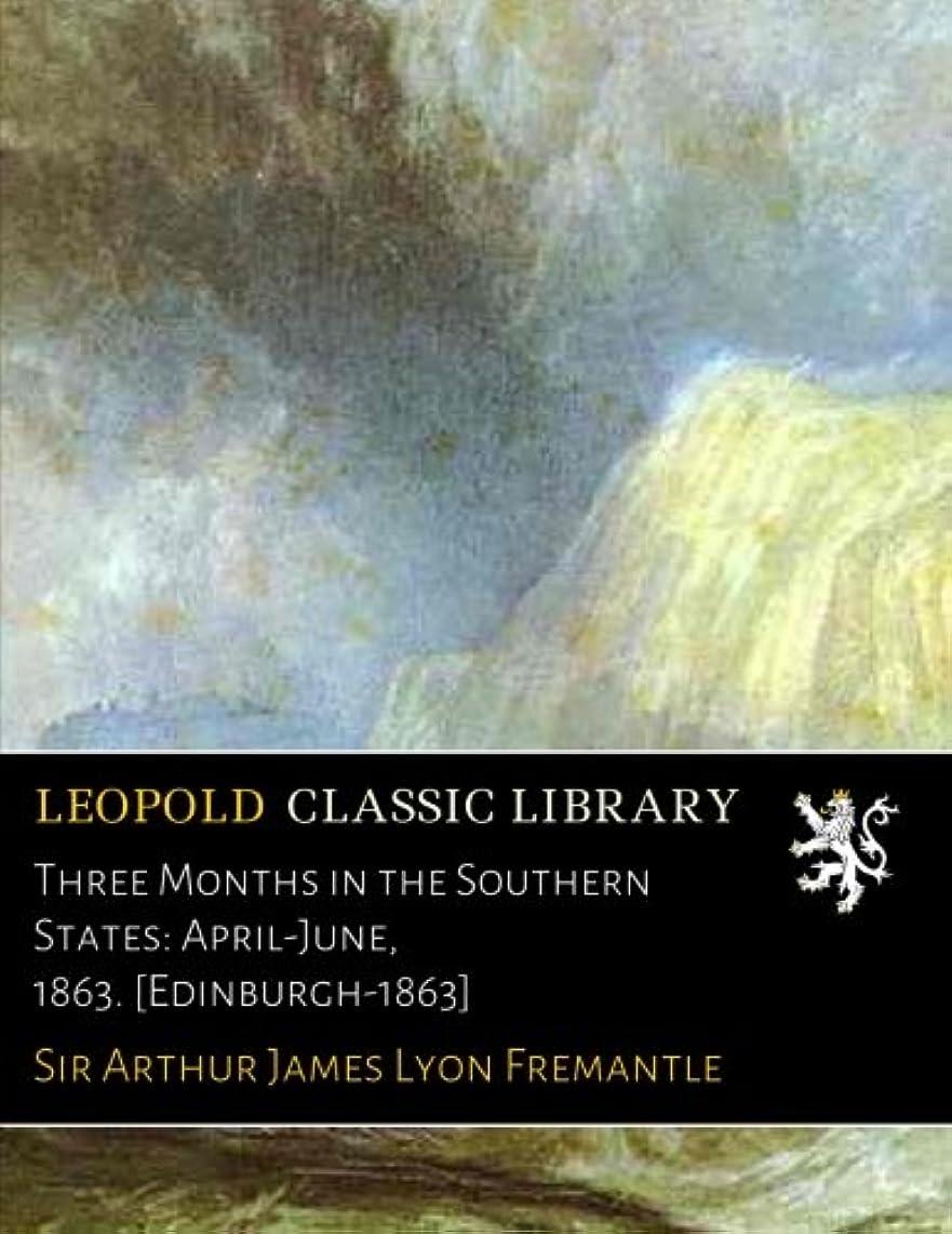 明日スタンド算術Three Months in the Southern States: April-June, 1863. [Edinburgh-1863]