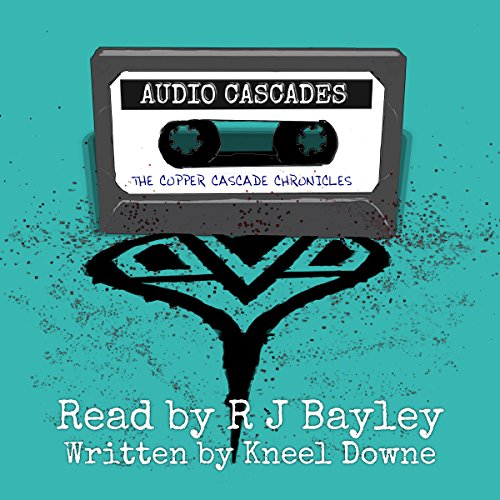 The Copper Cascade Audiobook By Kneel Downe cover art
