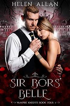 [Helen Allan]のSir Bors' Belle: Vampire Knights (The Vampire Knights Series Book 4) (English Edition)