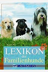 Lexikon der Familienhunde (Cadmos Hundebuch) Gebundene Ausgabe