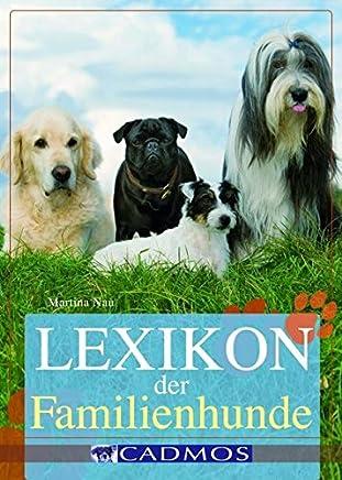 Lexikon der Familienhunde (Cadmos Hundebuch)