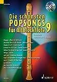 Die schönsten Popsongs für Alt-Blockflöte: 12 Pop-Hits. Band 9. 1-2 Alt-Blockflöten. Ausgabe mit...