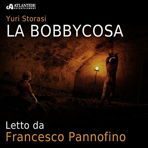 La Bobbycosa                   By:                                                                                                                                 Yuri Storasi                               Narrated by:                                                                                                                                 Francesco Pannofino                      Length: 1 hr and 24 mins     Not rated yet     Overall 0.0