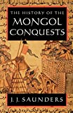 The History of the Mongol Conquests