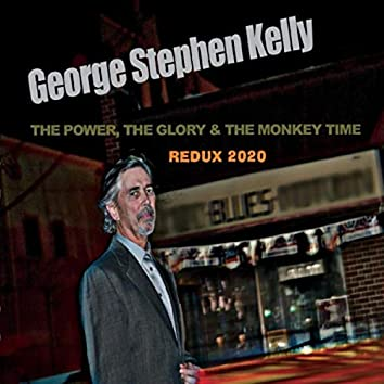 The Power, The Glory & the Monkey Time (Redux 2020)
