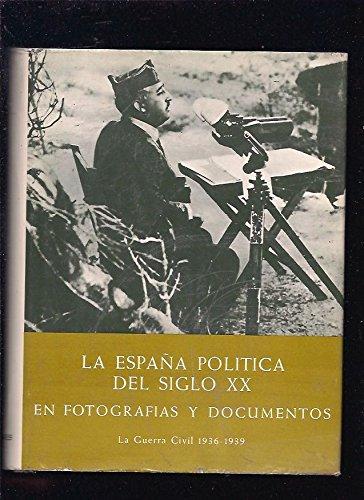 La España política del Siglo XX en fotografías y documentos. Tomo III: La Gue...