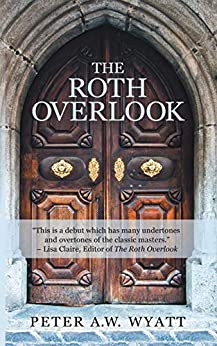 The Roth Overlook by [Peter A.W. Wyatt]