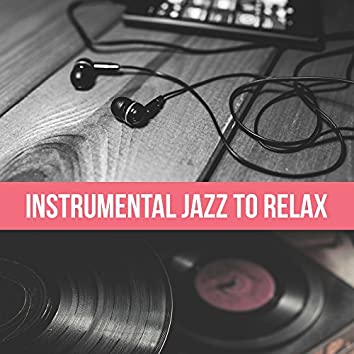 Instrumental Jazz to Relax – Calm Down & Rest, Easy Listening Piano Songs, Chilled Sounds
