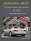 MERCEDES-BENZ, The modern SL cars, The R129: From the 300SL to the SL73 AMG: Volume 2