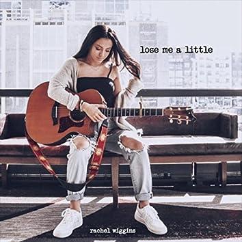 Lose Me a Little (Live)