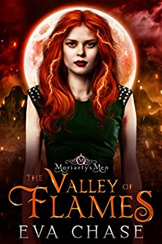 The Valley of Flames (Moriarty's Men Book 4) by [Eva Chase]