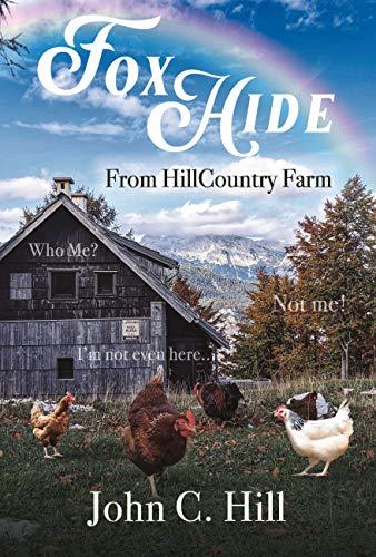 FoxHide: From HillCountry Farm by [John C Hill]