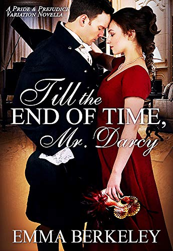 Till the End of Time, Mr. Darcy: A Pride and Prejudice Variation Novella (English Edition)