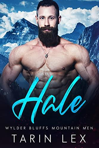 Hale: Insta Love Possessive Alpha Romance (Wylder Bluffs Mountain Men Book 3)