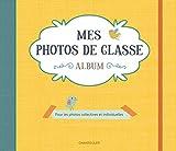 Mes photos de classe album jaune : Pour les photos collectives et individuelles
