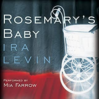 Rosemary's Baby                   By:                                                                                                                                 Ira Levin                               Narrated by:                                                                                                                                 Mia Farrow                      Length: 6 hrs and 9 mins     736 ratings     Overall 4.4