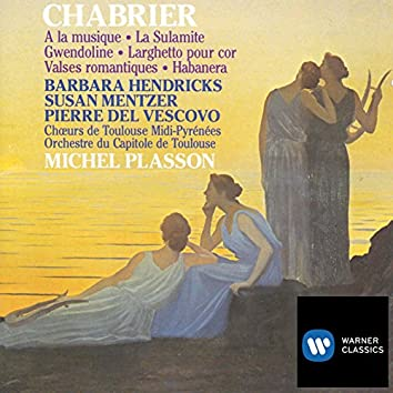 Chabrier: Vocal & Orchestral Works