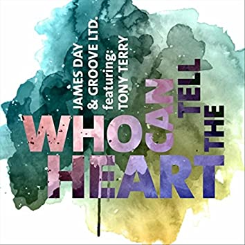 Who Can Tell the Heart