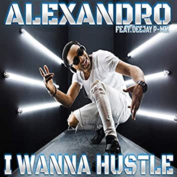 I Wanna Hustle