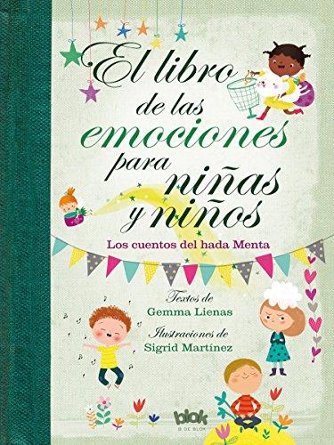 El libro de las emociones para niñas y niños: Los cuentos del Hada Menta (Volúmenes singulares)