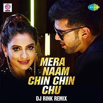 Mera Naam Chin Chin Chu - DJ Rink Remix