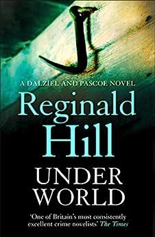 Under World (Dalziel & Pascoe, Book 10) by [Reginald Hill]