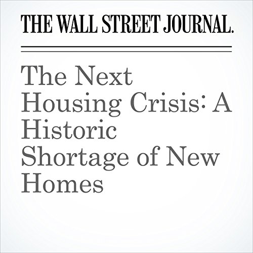 The Next Housing Crisis: A Historic Shortage of New Homes copertina