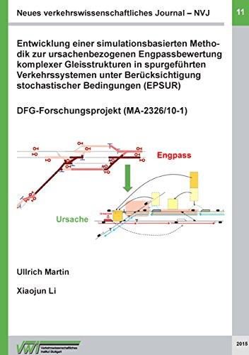 Neues verkehrswissenschaftliches Journal - Ausgabe 11: Entwicklung einer simulationsbasierten Methodik zur ursachenbezogenen Engpassbewertung komplexer ... Berücksichtigung stochastischer Bedingungen