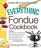 The Everything Fondue Cookbook: 300 Creative Ideas for Any Occasion (Everything)