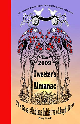 The 2009 Tweeter's Almanac First Edition: The Great #Indiana Initiative of Aught Nine (English Edition)
