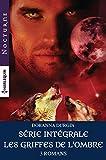 Série intégrale 'Les griffes de l'ombre' : Le chasseur des ténèbres - L'appel du...
